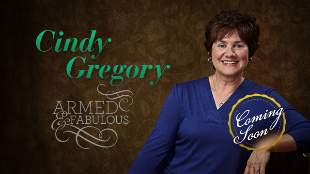 Armed & Fabulous : Cindy Gregory Coming Soon